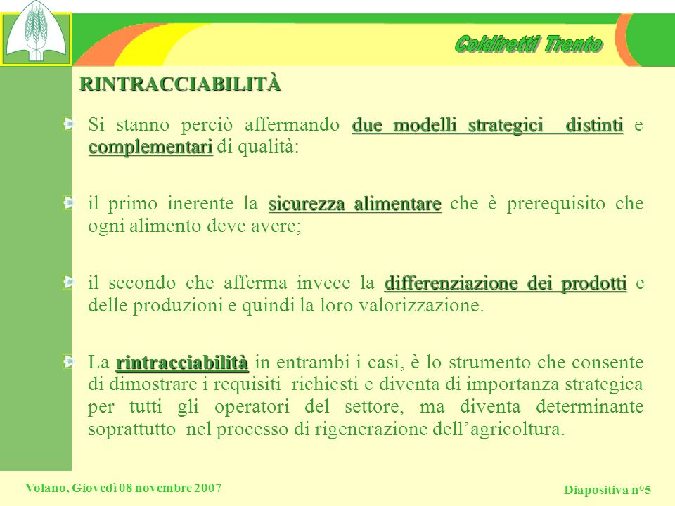 RINTRACCIABILITÀSi stanno perciò affermando due modelli strategici distinti e complementari di qualità: