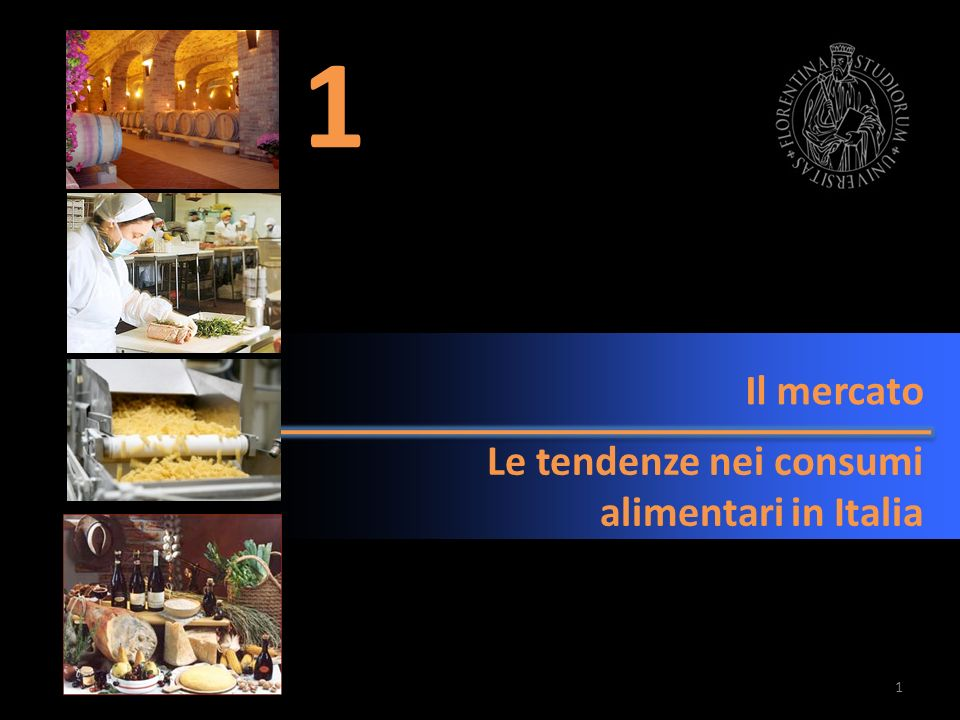1 Il mercato Le tendenze nei consumi alimentari in Italia