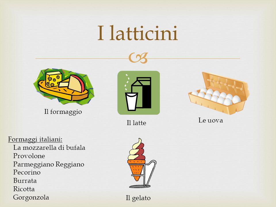 I latticini Il formaggio Le uova Il latte Formaggi italiani: