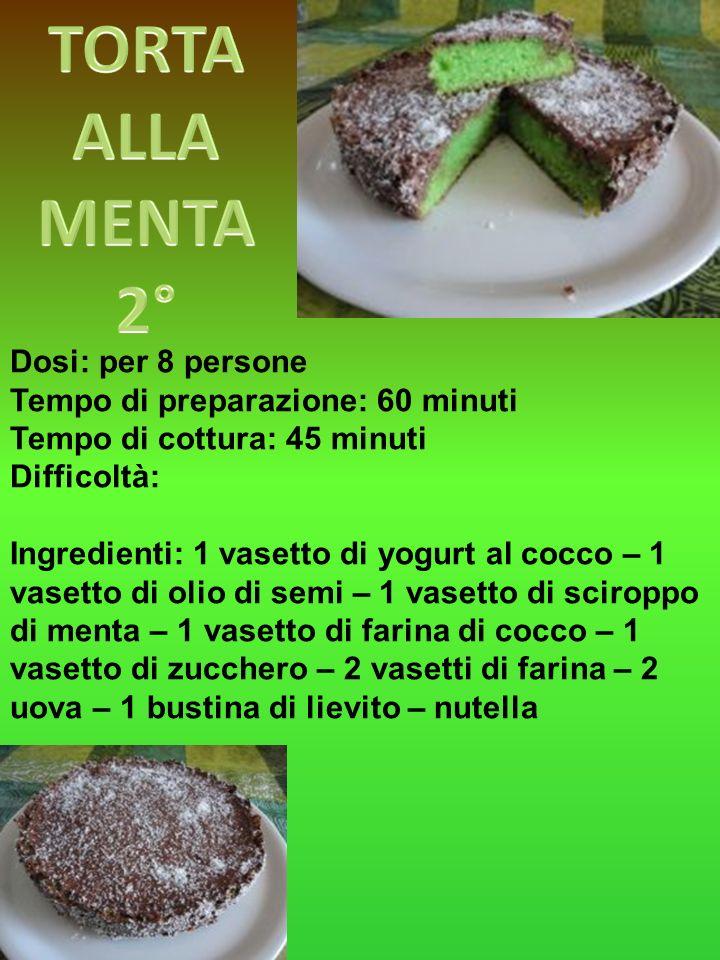 TORTA ALLA MENTA 2° Dosi: per 8 persone