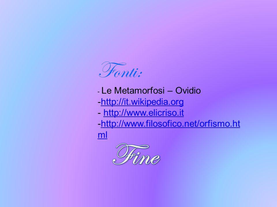 Fine Fonti: http://it.wikipedia.org http://www.elicriso.it