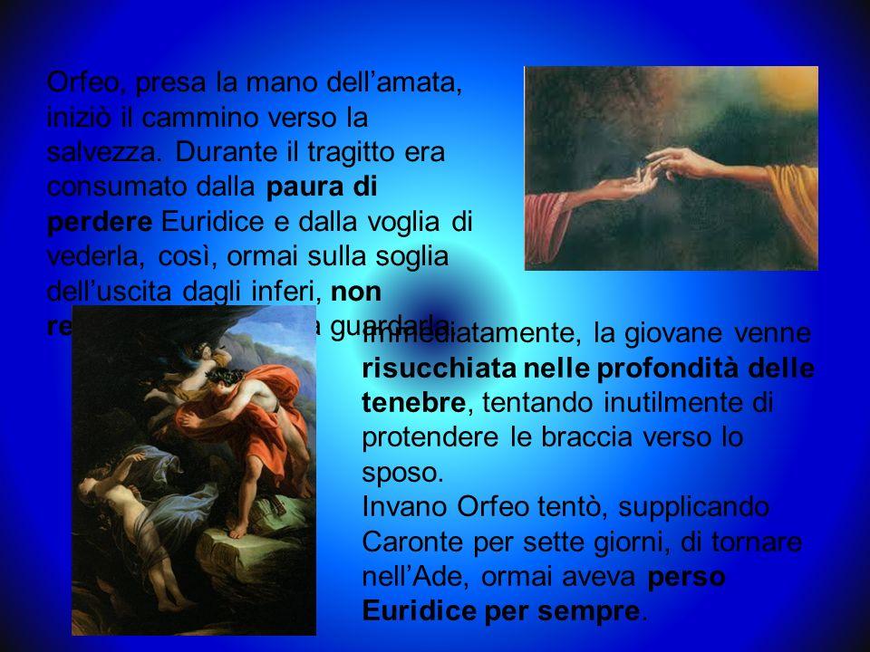 Orfeo, presa la mano dell'amata, iniziò il cammino verso la salvezza