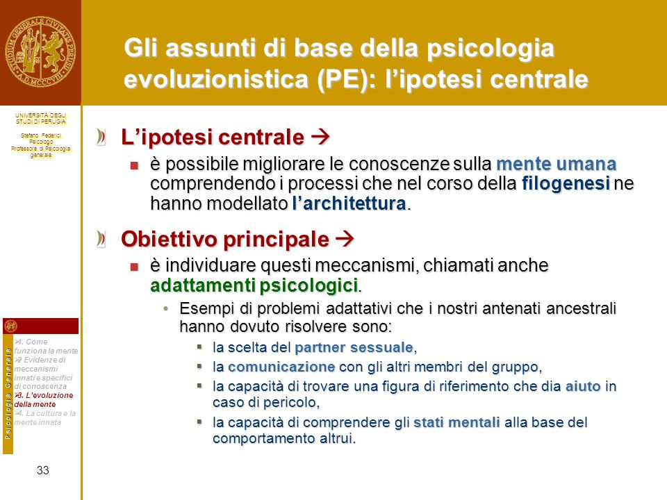 Gli assunti di base della psicologia evoluzionistica (PE): l'ipotesi centrale