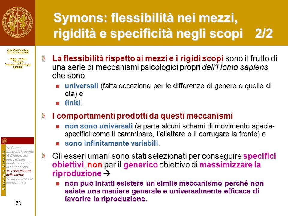 Symons: flessibilità nei mezzi, rigidità e specificità negli scopi 2/2