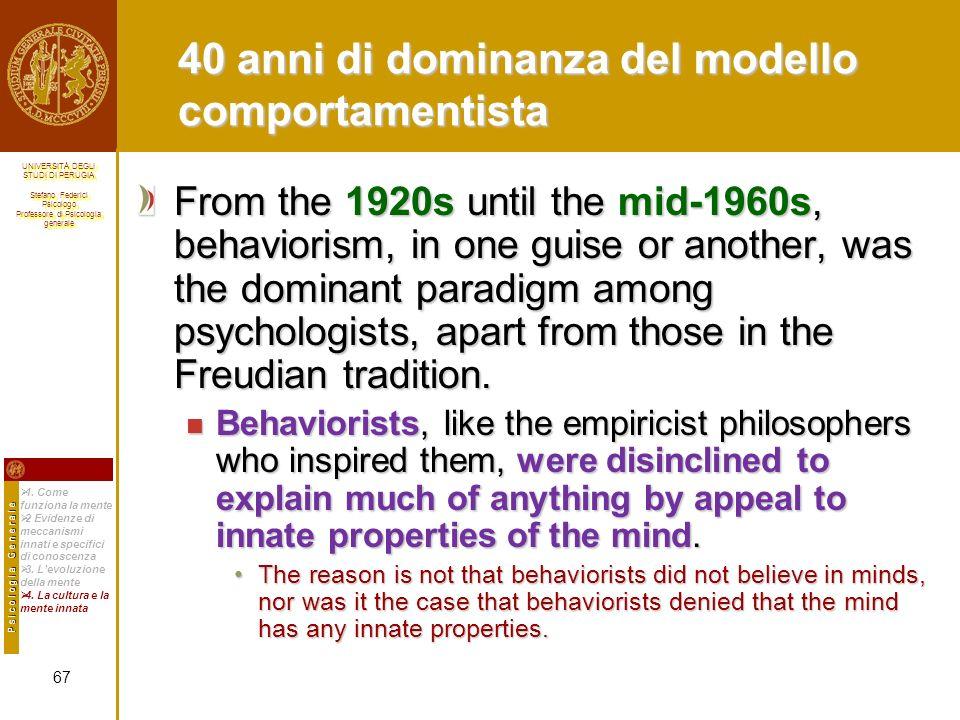 40 anni di dominanza del modello comportamentista