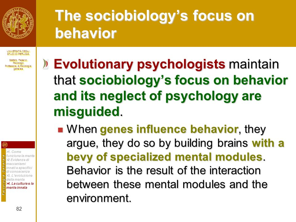 The sociobiology's focus on behavior