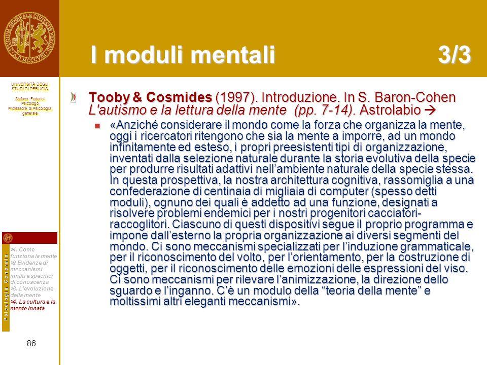 I moduli mentali 3/3 Tooby & Cosmides (1997). Introduzione. In S. Baron-Cohen L autismo e la lettura della mente (pp. 7-14). Astrolabio 