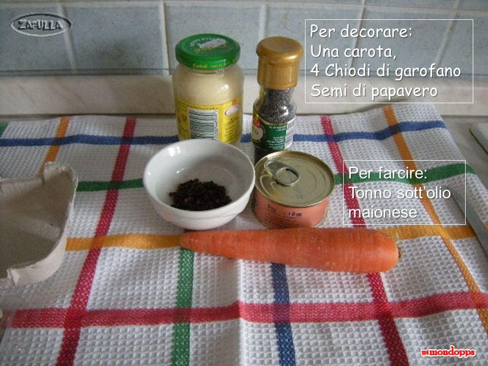 Per decorare: Una carota, 4 Chiodi di garofano. Semi di papavero. Per farcire: Tonno sott'olio.
