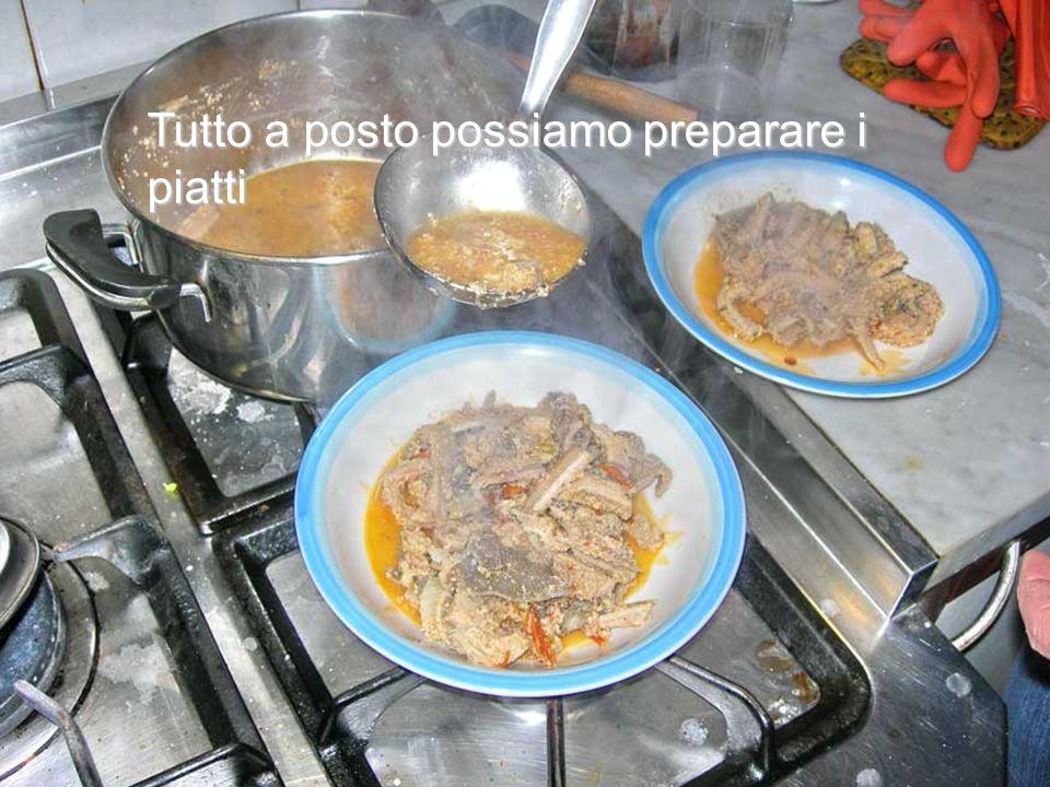 Tutto a posto possiamo preparare i piatti