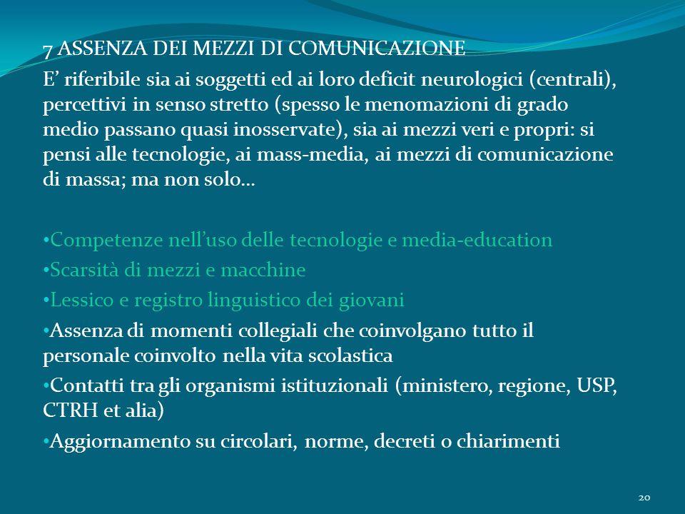 7 ASSENZA DEI MEZZI DI COMUNICAZIONE