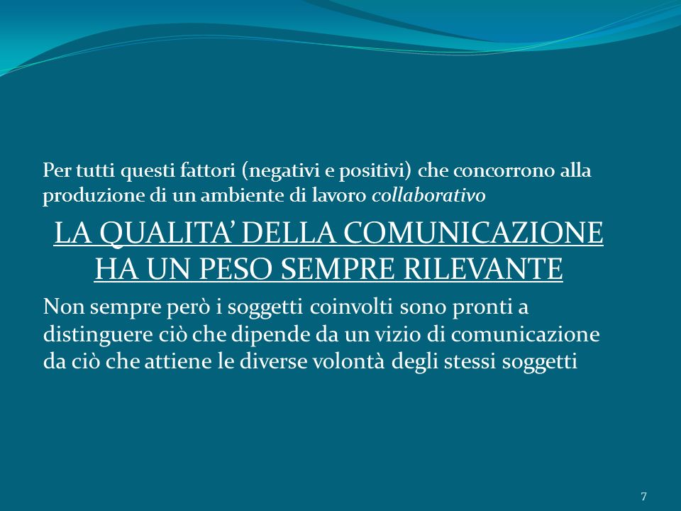 LA QUALITA' DELLA COMUNICAZIONE HA UN PESO SEMPRE RILEVANTE