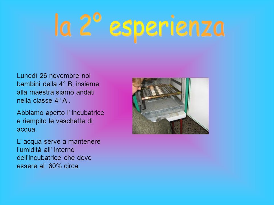 la 2° esperienza Lunedì 26 novembre noi bambini della 4° B, insieme alla maestra siamo andati nella classe 4° A .
