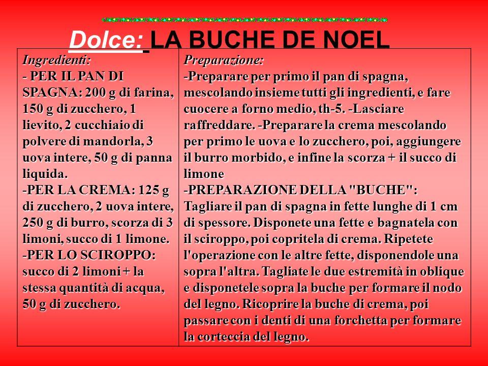 Dolce: LA BUCHE DE NOEL Ingredienti: