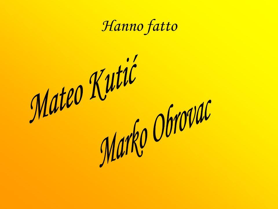 Hanno fatto Mateo Kutić Marko Obrovac