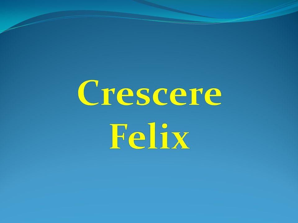 Crescere Felix
