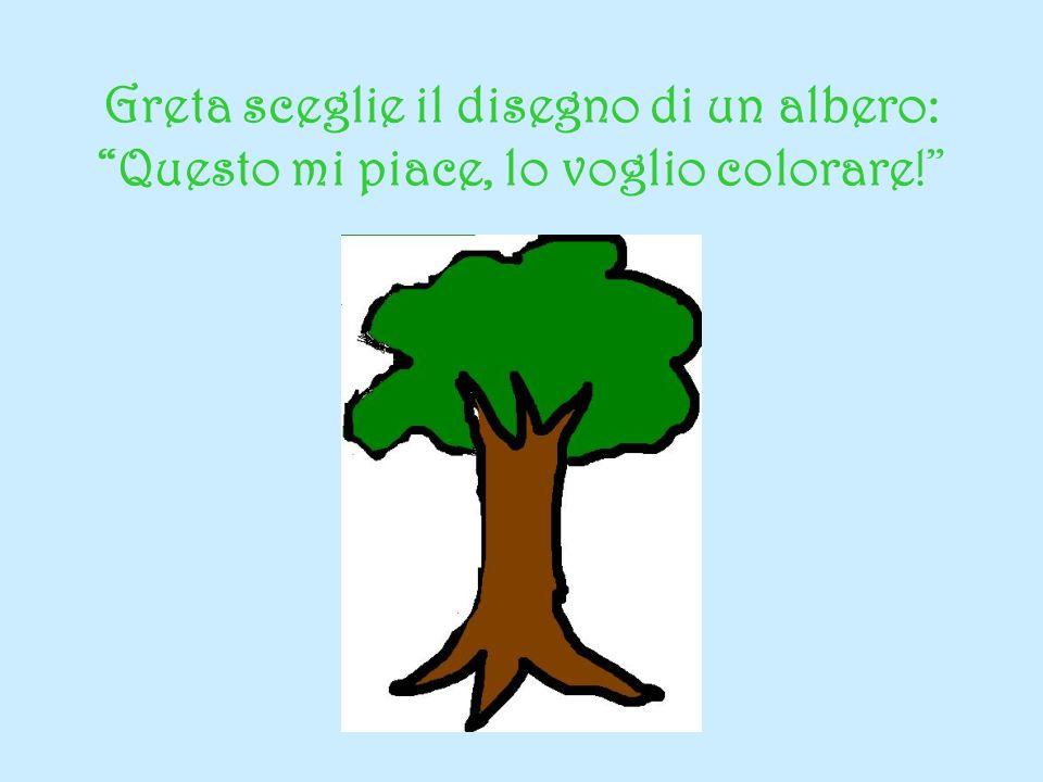 Greta sceglie il disegno di un albero: Questo mi piace, lo voglio colorare!