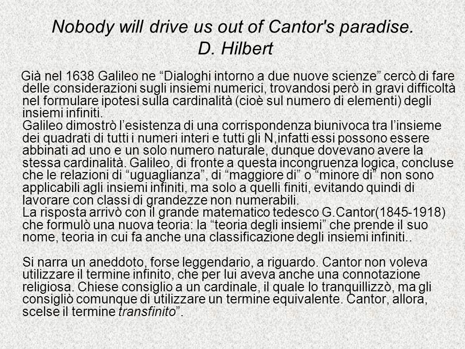 Nobody will drive us out of Cantor s paradise. D. Hilbert
