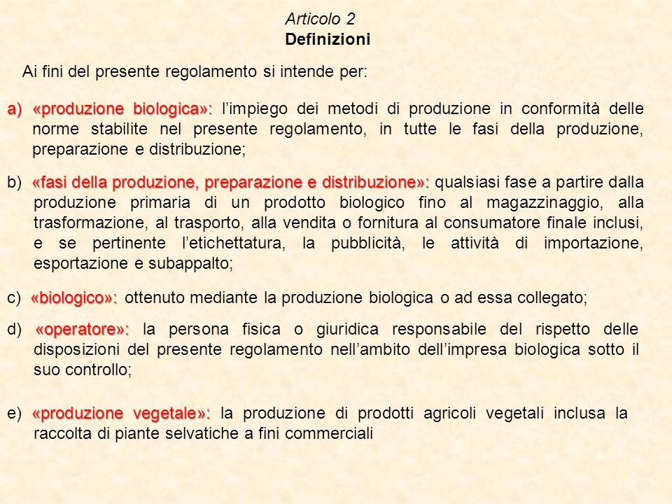 Articolo 2 Definizioni. Ai fini del presente regolamento si intende per: