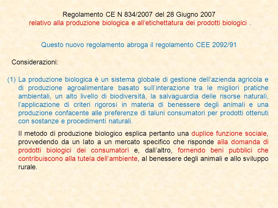 Regolamento CE N 834/2007 del 28 Giugno 2007