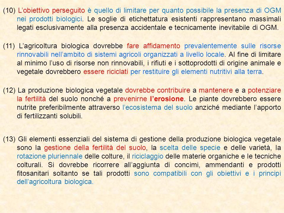 (10) L'obiettivo perseguito è quello di limitare per quanto possibile la presenza di OGM nei prodotti biologici. Le soglie di etichettatura esistenti rappresentano massimali legati esclusivamente alla presenza accidentale e tecnicamente inevitabile di OGM.