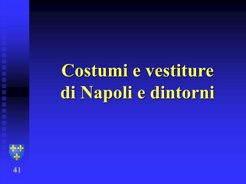 Costumi e vestiture di Napoli e dintorni
