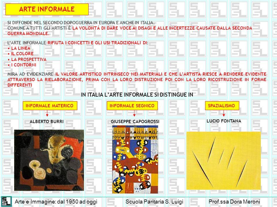 IN ITALIA L'ARTE INFORMALE SI DISTINGUE IN