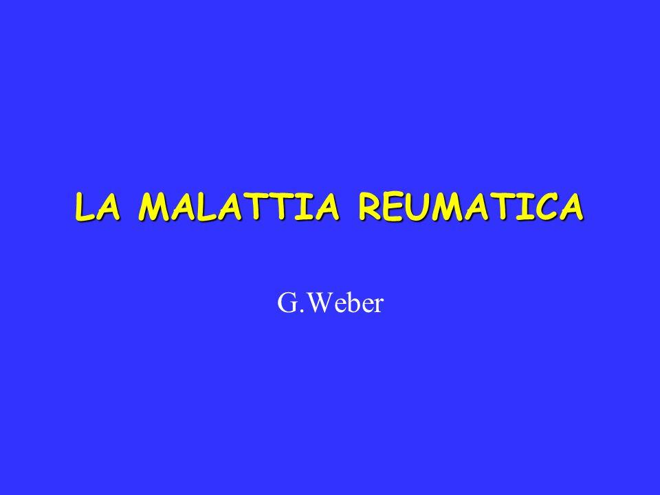 LA MALATTIA REUMATICA G.Weber