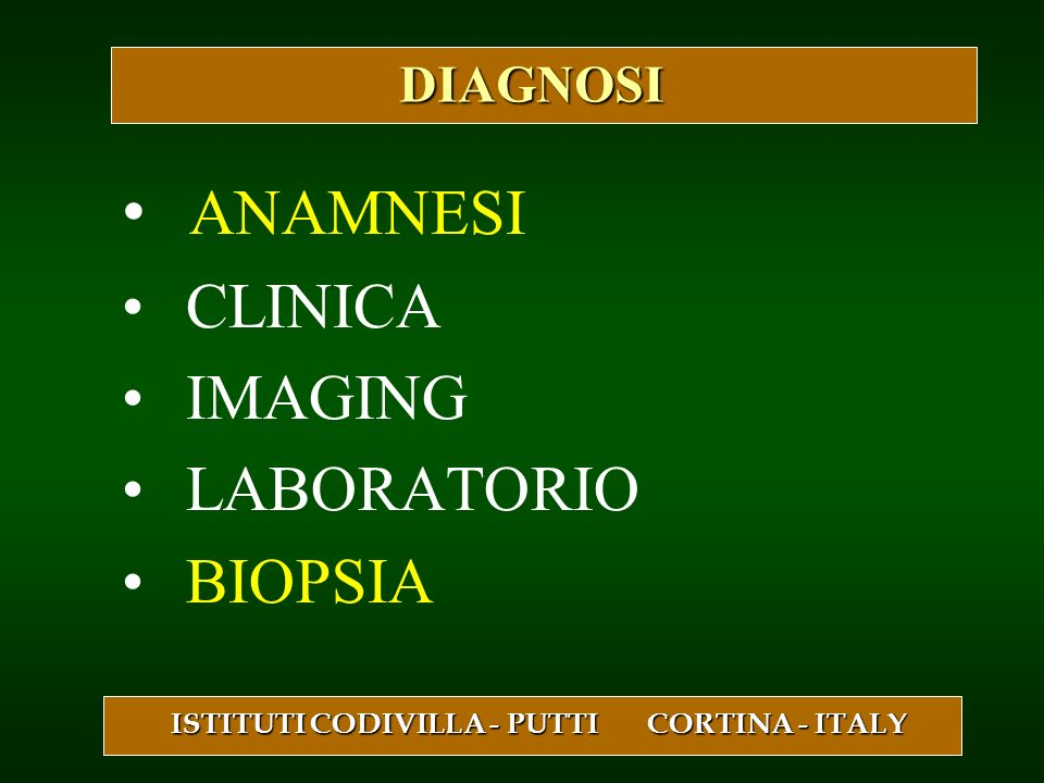 ANAMNESI CLINICA IMAGING LABORATORIO BIOPSIA DIAGNOSI