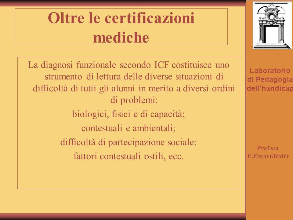 Oltre le certificazioni mediche