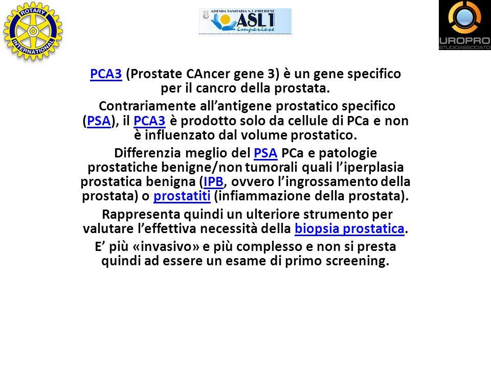 PCA3 (Prostate CAncer gene 3) è un gene specifico per il cancro della prostata.