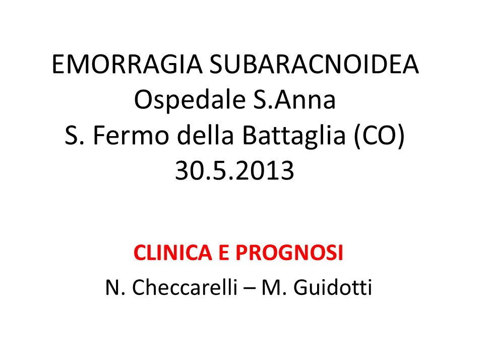 CLINICA E PROGNOSI N. Checcarelli – M. Guidotti