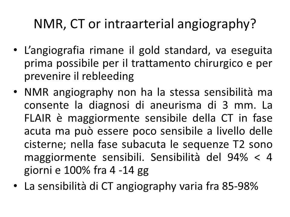 NMR, CT or intraarterial angiography