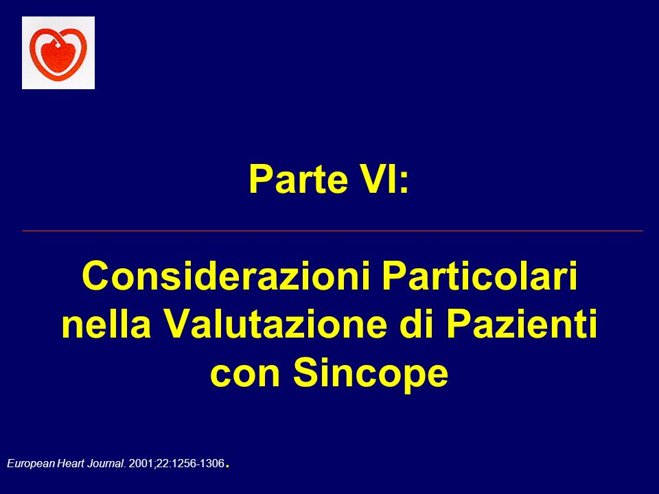 Parte VI: Considerazioni Particolari nella Valutazione di Pazienti con Sincope