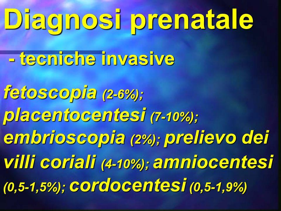 Diagnosi prenatale - tecniche invasive