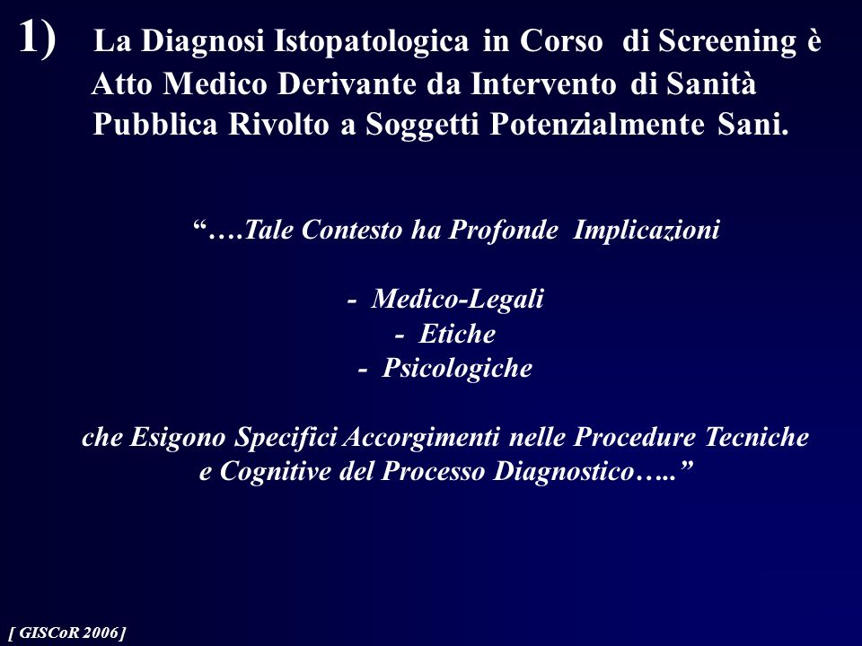 1) La Diagnosi Istopatologica in Corso di Screening è