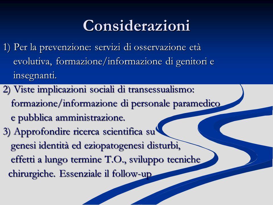 Considerazioni 1) Per la prevenzione: servizi di osservazione età