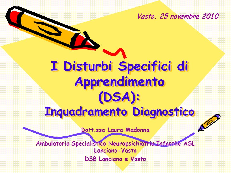 I Disturbi Specifici di Apprendimento (DSA): Inquadramento Diagnostico