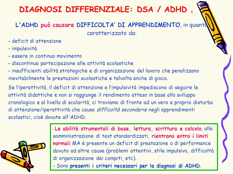 DIAGNOSI DIFFERENZIALE: DSA / ADHD 2