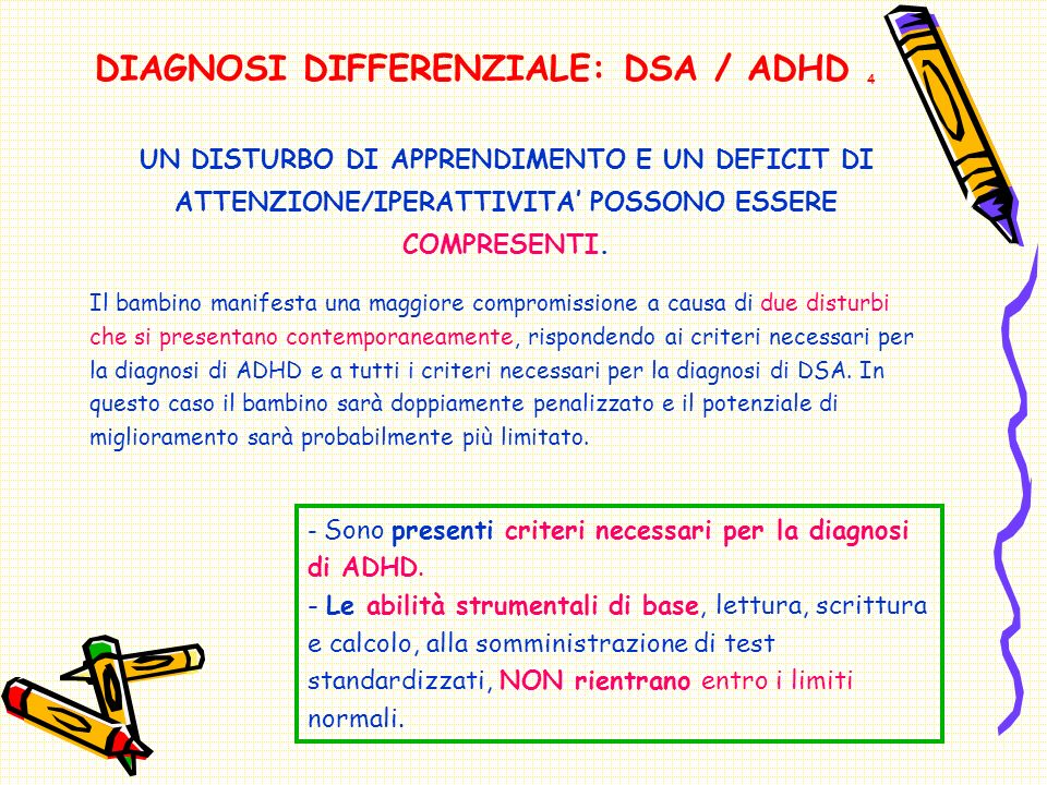 DIAGNOSI DIFFERENZIALE: DSA / ADHD 4
