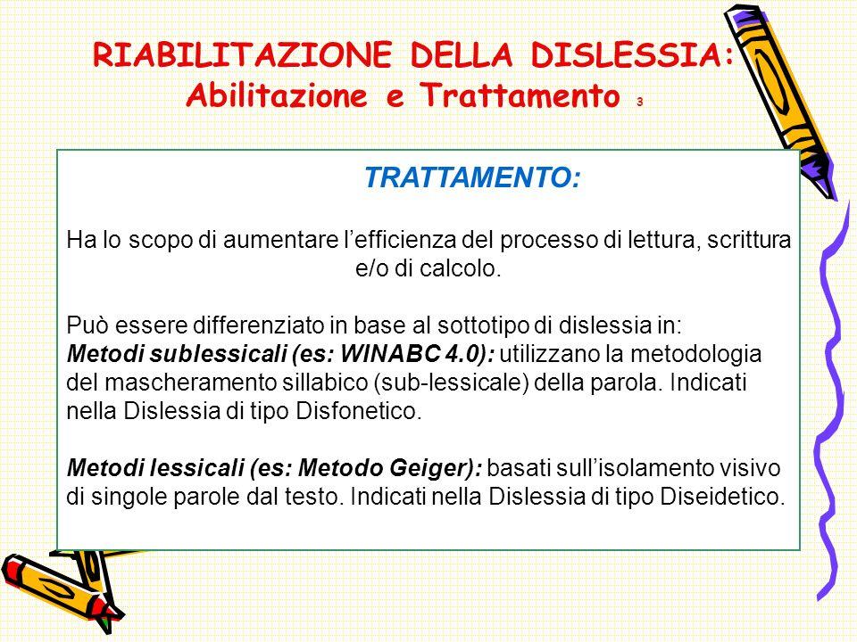 RIABILITAZIONE DELLA DISLESSIA: Abilitazione e Trattamento 3