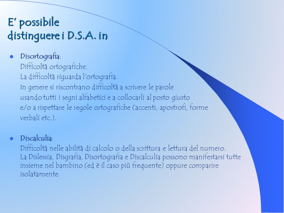 E' possibile distinguere i D.S.A. in