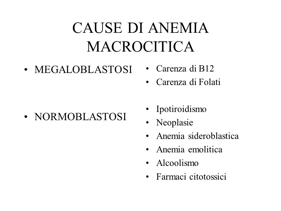 CAUSE DI ANEMIA MACROCITICA
