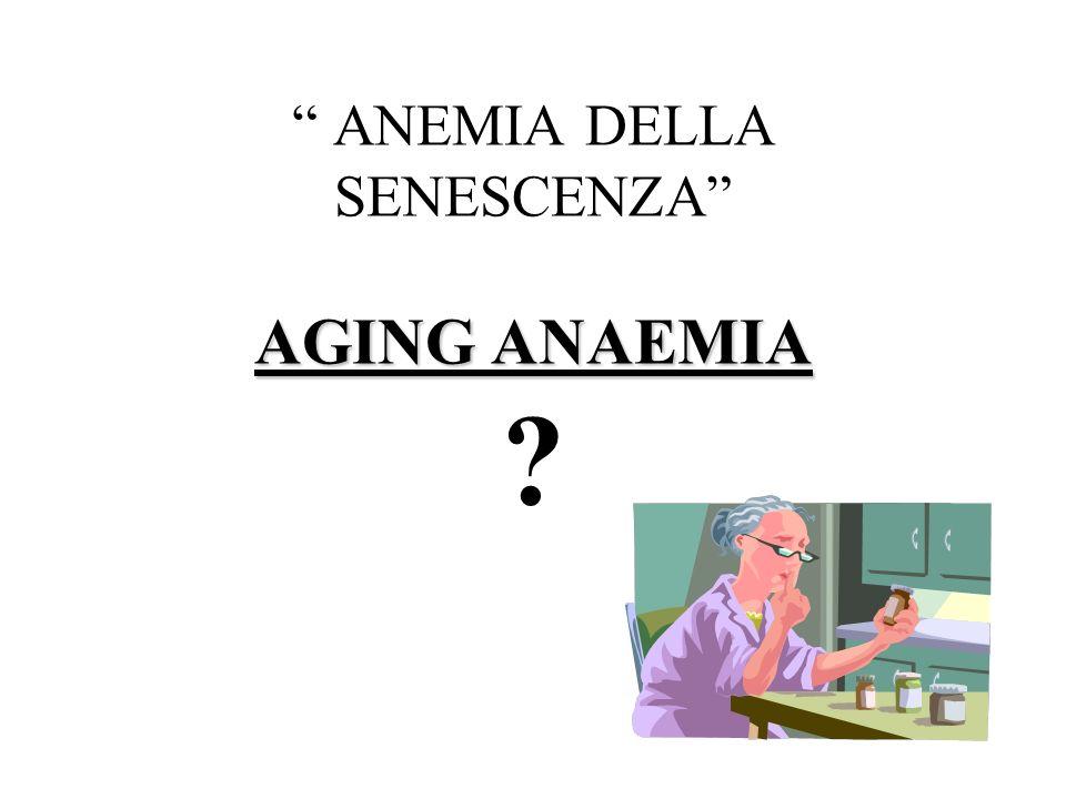 ANEMIA DELLA SENESCENZA AGING ANAEMIA