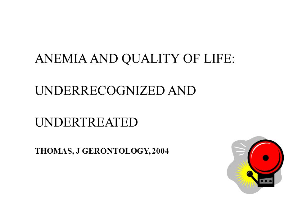 ANEMIA AND QUALITY OF LIFE: UNDERRECOGNIZED AND UNDERTREATED