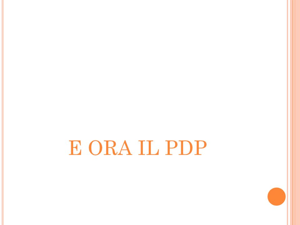 E ORA IL PDP