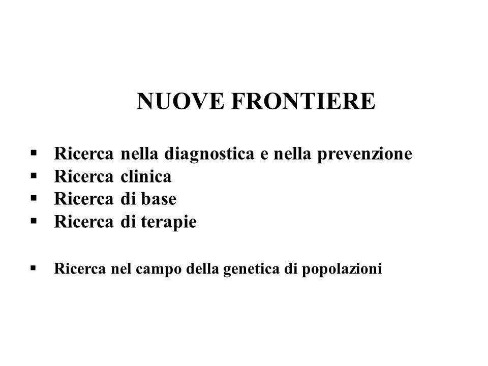 NUOVE FRONTIERE Ricerca nella diagnostica e nella prevenzione