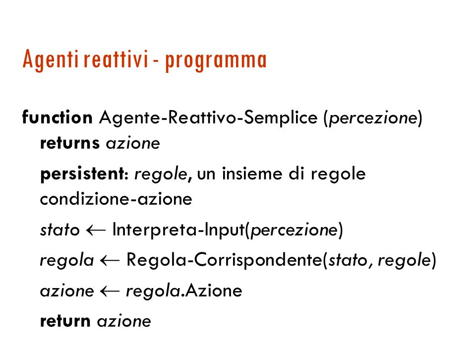 Programma agente function Skeleton-Agent (percept) returns action