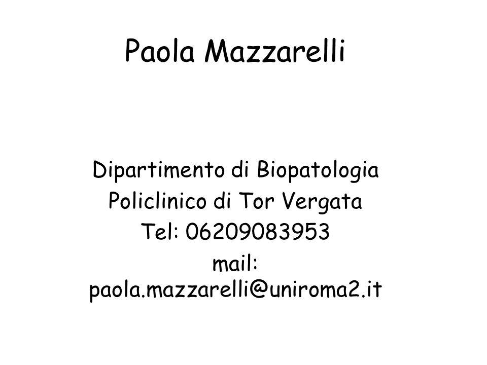 Paola Mazzarelli Dipartimento di Biopatologia