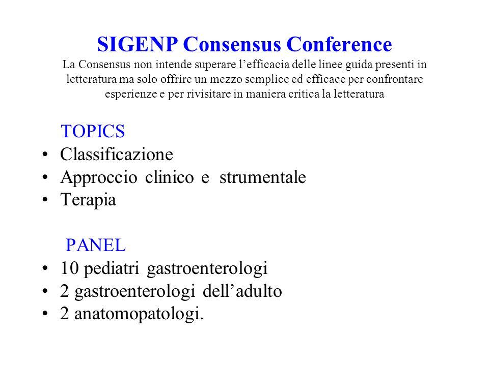 SIGENP Consensus Conference La Consensus non intende superare l'efficacia delle linee guida presenti in letteratura ma solo offrire un mezzo semplice ed efficace per confrontare esperienze e per rivisitare in maniera critica la letteratura