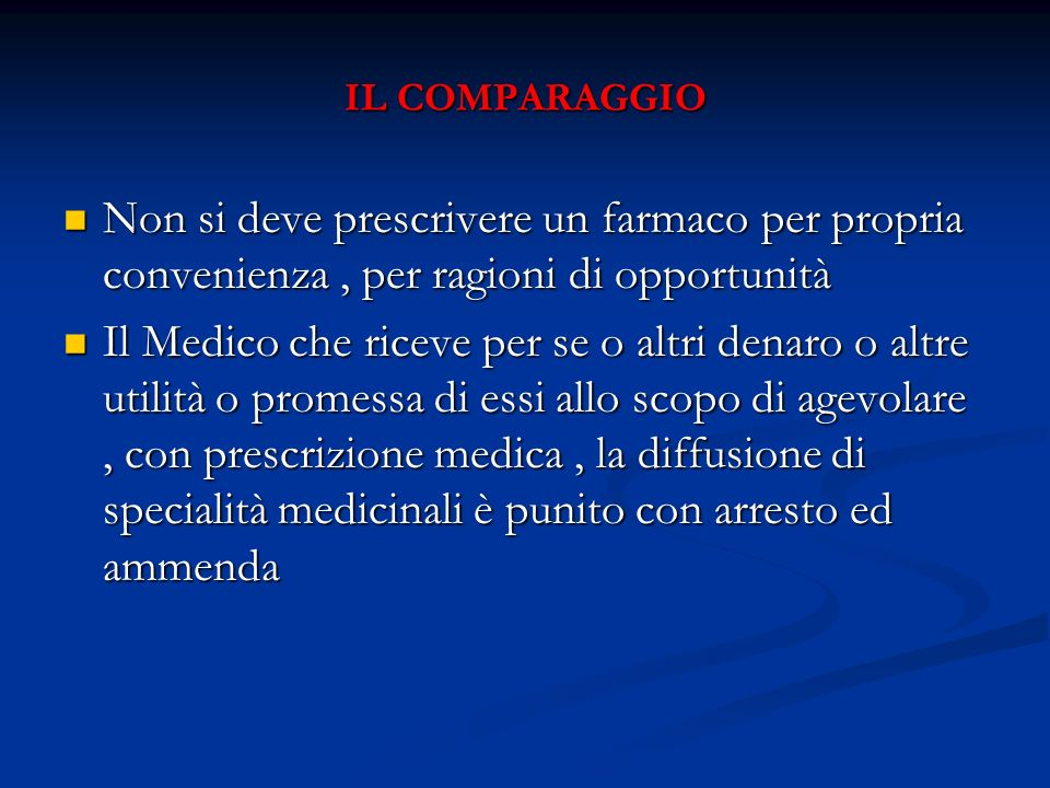 IL COMPARAGGIO Non si deve prescrivere un farmaco per propria convenienza , per ragioni di opportunità.